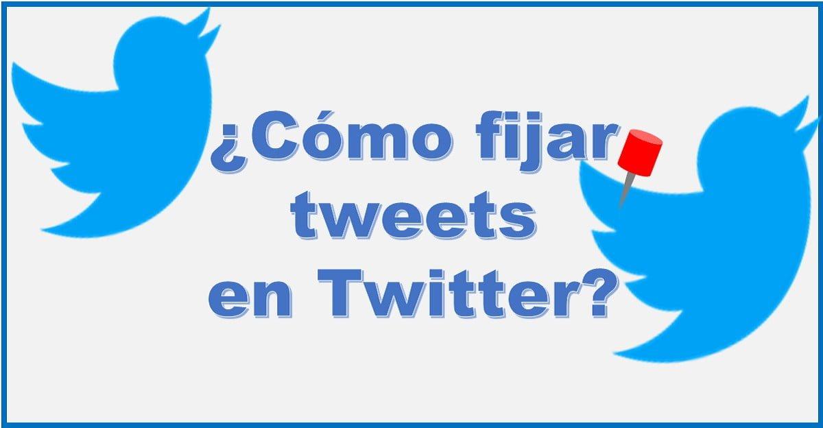 ¿Cómo fijar tweets en Twitter? Paso a Paso